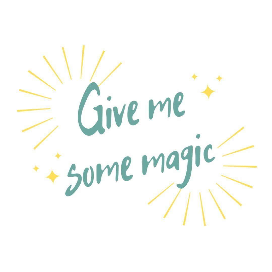 Give me some magic 🌟