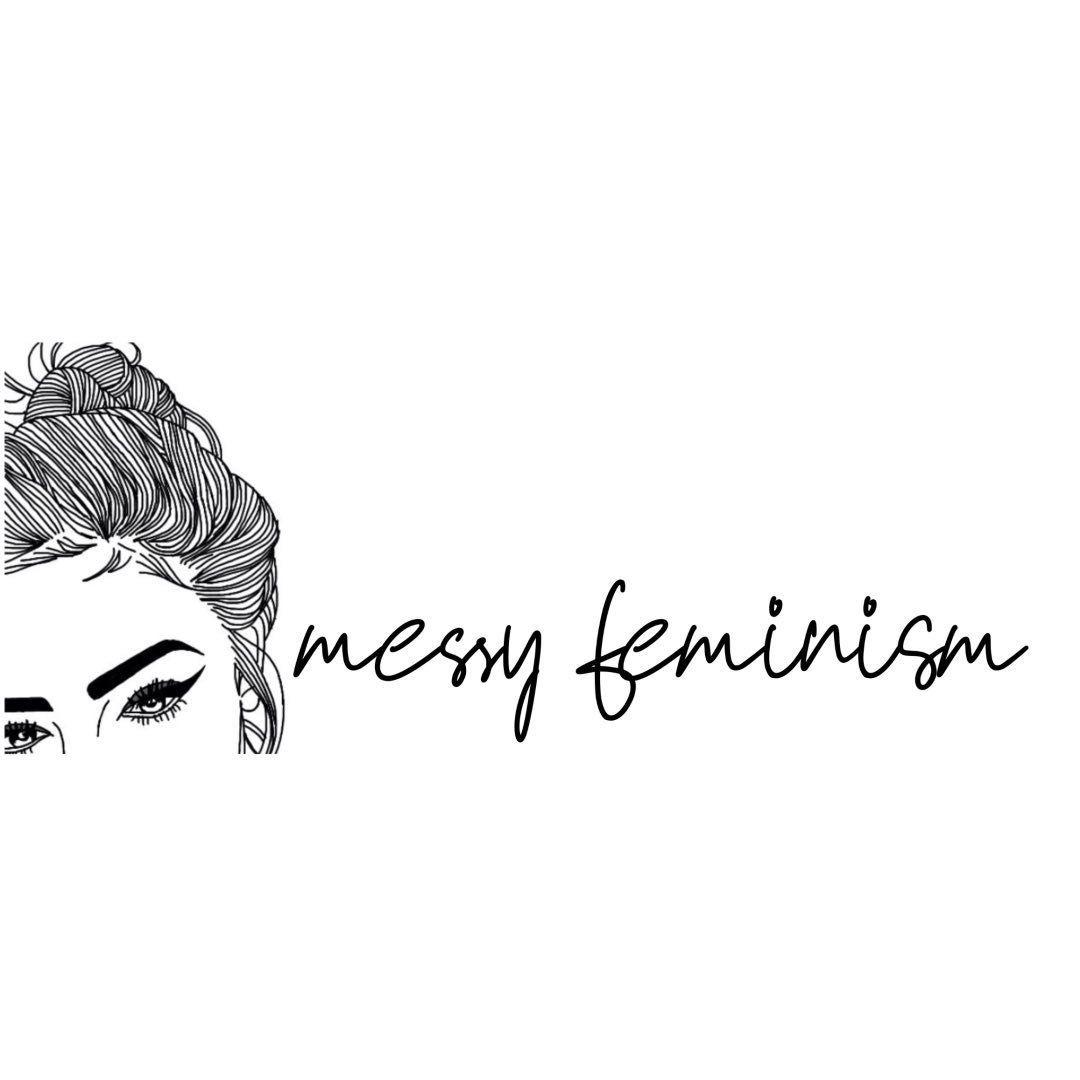 messy feminism